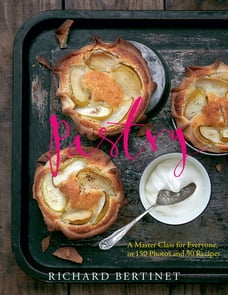Pastry: A Master Class for Everyone, in 150 Photos and 50 recipes