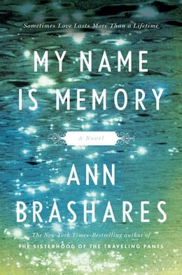 Book My Name is Memory by Ann Brashares