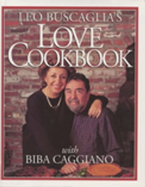 Leo Buscaglia's Love Cookbook