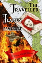 The Traveller, and Flames by Esma Race
