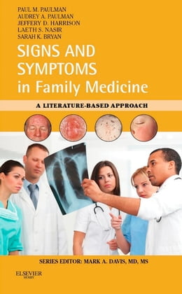 Book Signs and Symptoms in Family Medicine E-Book: A Literature-Based Approach by Paul M. Paulman, MD