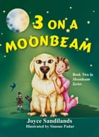 3 On a Moonbeam: Moonbeam Series, Book 2 by Joyce Sandilands
