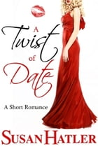A Twist of Date by Susan Hatler