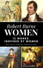 Robert Burns - Women: 12 Works by Robert Burns inspired by Women in his life by Alastair Turnbull