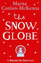 The Snow Globe: Beyond the Stars by Marita Conlon McKenna