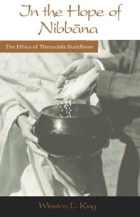 In the Hope of Nibbana: The Ethics of Theravada Buddhism
