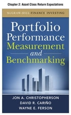 Portfolio Performance Measurement and Benchmarking, Chapter 2 - Asset Class Return Expectations by David R. Carino
