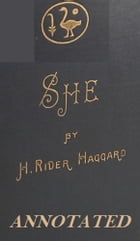 She (Annotated) by H. Rider Haggard