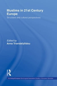 Muslims in 21st Century Europe: Structural and Cultural Perspectives