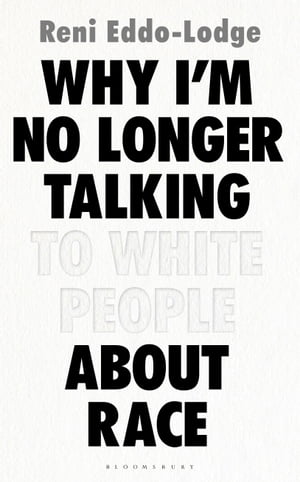 Why I�?m No Longer Talking to White People About Race