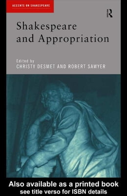 Book Shakespeare and Appropriation by Desmet, Christy