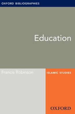 Book Education: Oxford Bibliographies Online Research Guide by Francis Robinson