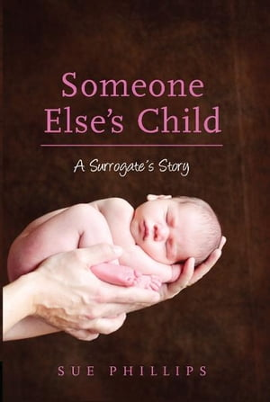 Someone Else's Child A Surrogate's Story