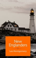 New Englanders by Lee Montgomery