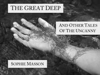 The Great Deep and Other Tales of the Uncanny