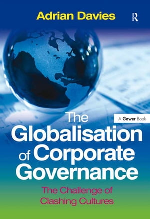 The Globalisation of Corporate Governance The Challenge of Clashing Cultures