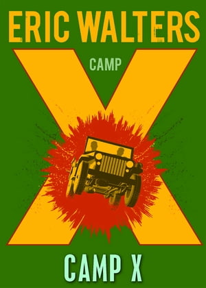 Camp X by Eric Walters