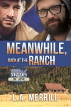 Meanwhile, Back at the Ranch by L.A. Merrill
