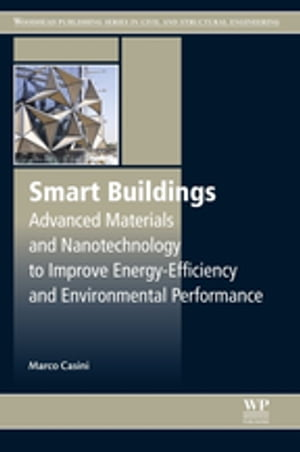 Smart Buildings Advanced Materials and Nanotechnology to Improve Energy-Efficiency and Environmental Performance