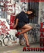 Hood Don't Love You: Don't find out the hard way by Ashon Thadon