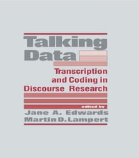 Talking Data: Transcription and Coding in Discourse Research