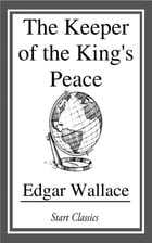 The Keeper of the King's Peace by Edgar Wallace