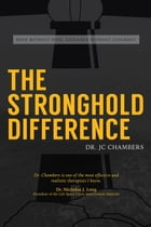 The Stronghold Difference: Hope Without Hype, Guidance Without Judgement by Chambers JC