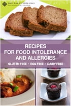 Recipes for food intolerance and allergies - gluten free, egg free and milk free by Edna Wargon