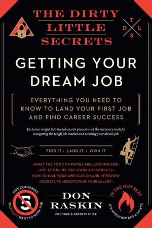 The Dirty Little Secrets of Getting Your Dream Job by Don Raskin