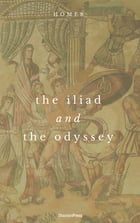 The Iliad And The Odyssey (ShandonPress) by Homer