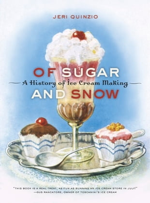 Of Sugar and Snow: A History of Ice Cream Making