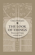 The Look of Things by Carsten Strathausen
