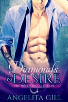 Diamonds & Desire: The Priceless Collection, #1 by Angelita Gill