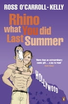 Rhino What You Did Last Summer by Ross O'Carroll-Kelly