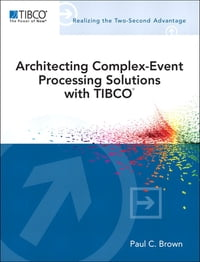 Architecting Complex-Event Processing Solutions with TIBCO®