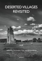 Deserted Villages Revisited  by Christopher Dyer