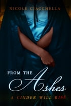 From the Ashes by Nicole Ciacchella