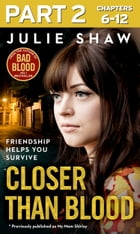 Closer than Blood - Part 2 of 3: Friendship Helps You Survive by Julie Shaw