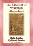 THE LEGEND OF YORIMASA - A Japanese Legend: Baba Indaba's Children's Stories - Issue 415 by Anon E. Mouse
