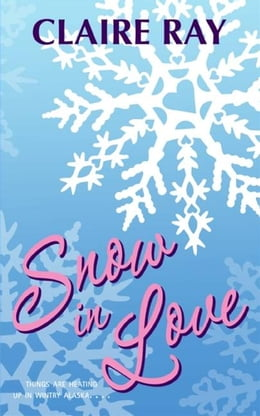 Book Snow in Love by Claire Ray