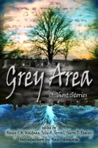 Grey Area: 13 Ghost Stories by Sherry D. Ramsey