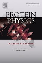 Protein Physics: A Course of Lectures by Alexei V. Finkelstein