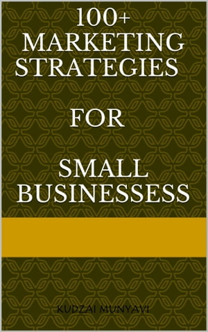 100+ Marketing Strategies for Small Businesses by Entrepreneur Crunch
