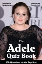 The Adele Quiz Book by Chris Cowlin