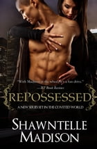 Repossessed by Shawntelle Madison