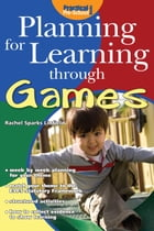 Planning for Learning through Games by Rachel Sparks Linfield
