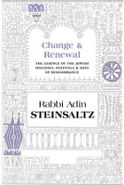 Change and Renewal: The Essence of the Jewish Holidays, Festivals & Days of Remembrance by Steinsaltz, Rabbi Adin Even-Israel