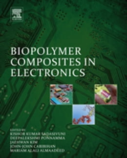 Book Biopolymer Composites in Electronics by Kishor Kumar Sadasivuni