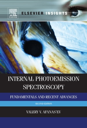 Internal Photoemission Spectroscopy Fundamentals and Recent Advances