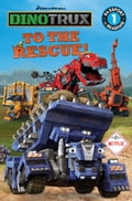 Dinotrux: To the Rescue! cb28074e-d119-4e66-af3c-22a3832d9bc1